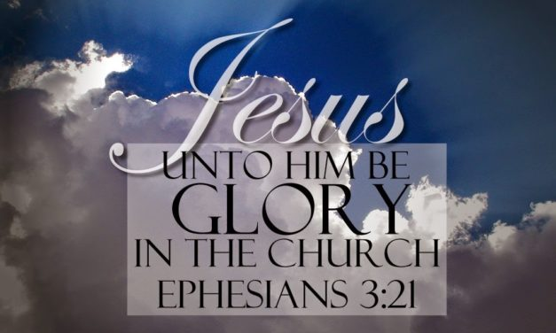 Unto Him be Glory in the Church